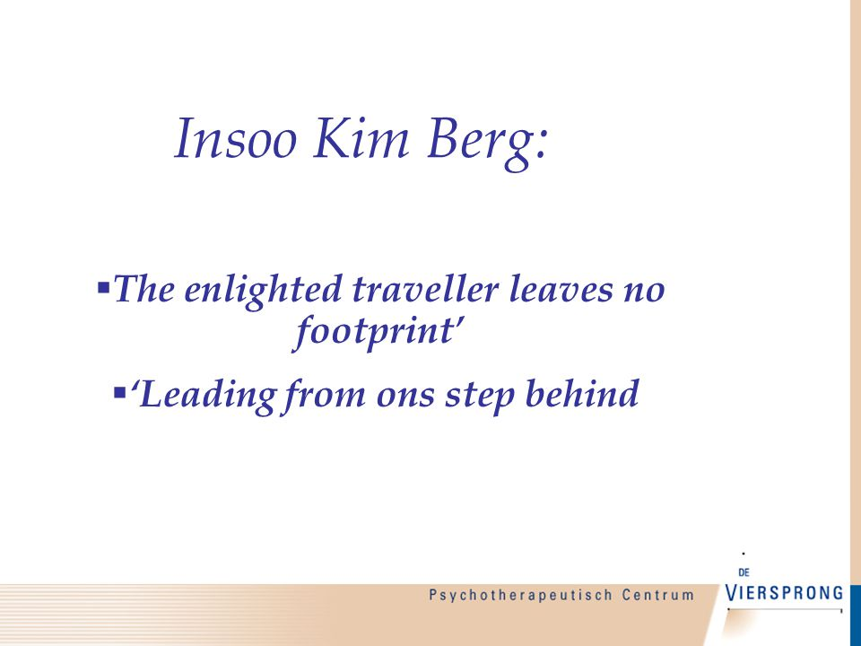 Insoo Kim Berg: The enlighted traveller leaves no footprint'