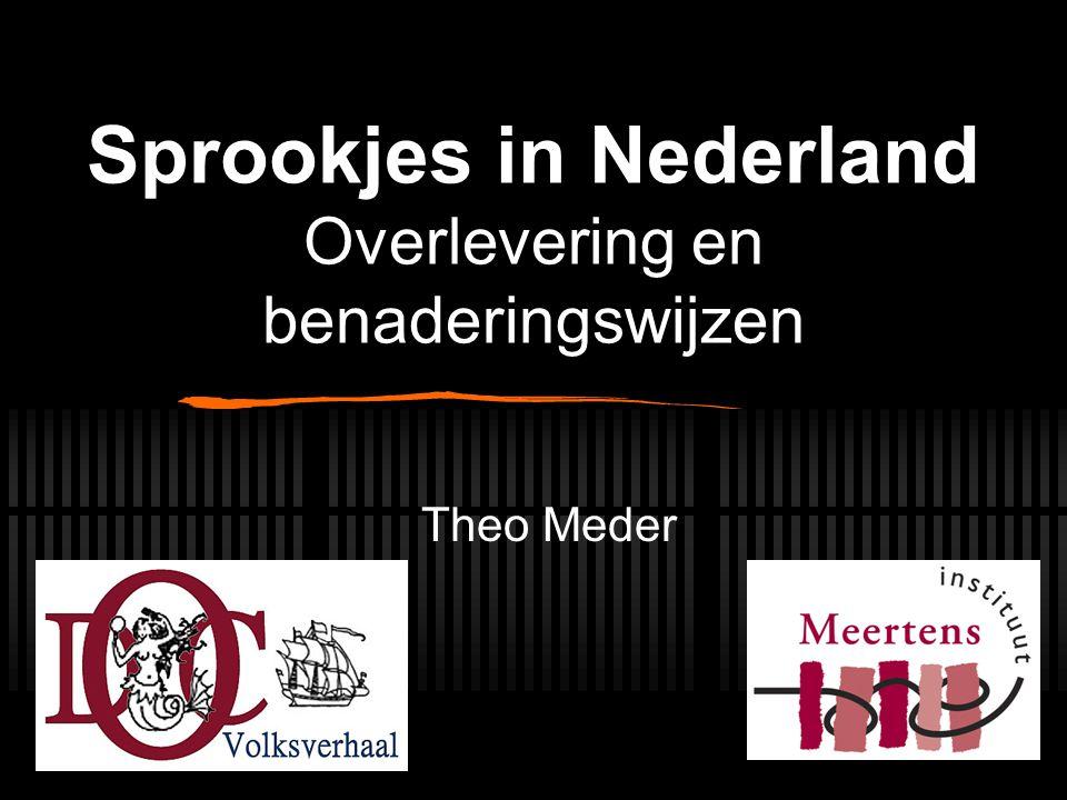 Sprookjes in Nederland Overlevering en benaderingswijzen