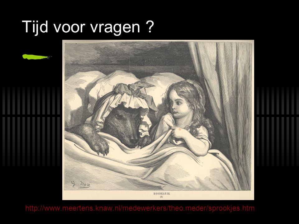 Tijd voor vragen http://www.meertens.knaw.nl/medewerkers/theo.meder/sprookjes.htm