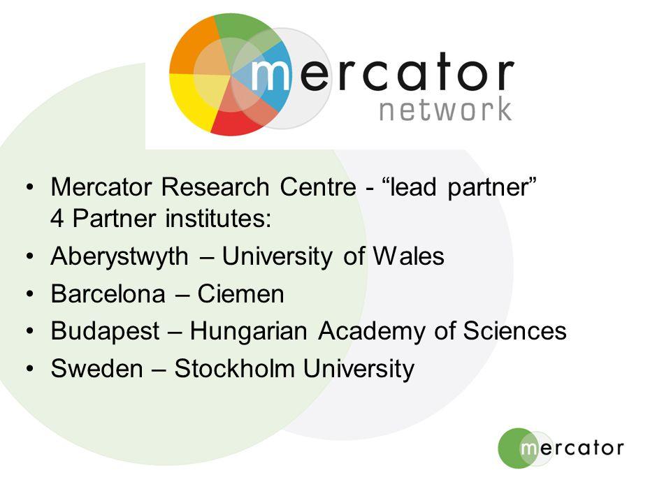 Mercator Research Centre - lead partner 4 Partner institutes: