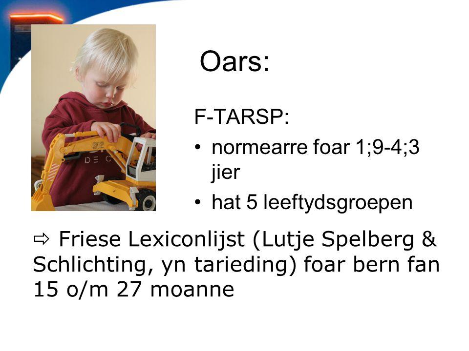Oars: F-TARSP: normearre foar 1;9-4;3 jier hat 5 leeftydsgroepen