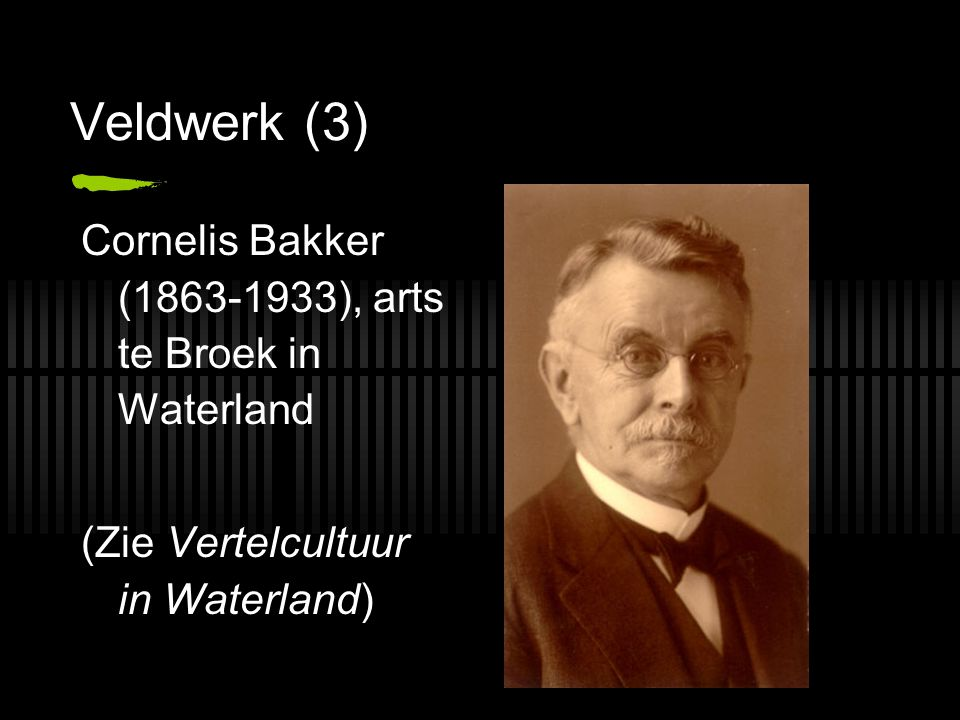 Veldwerk (3) Cornelis Bakker (1863-1933), arts te Broek in Waterland