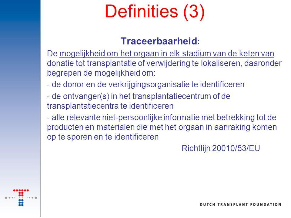 Definities (3) Traceerbaarheid: