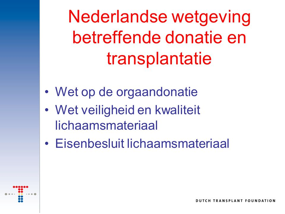Nederlandse wetgeving betreffende donatie en transplantatie