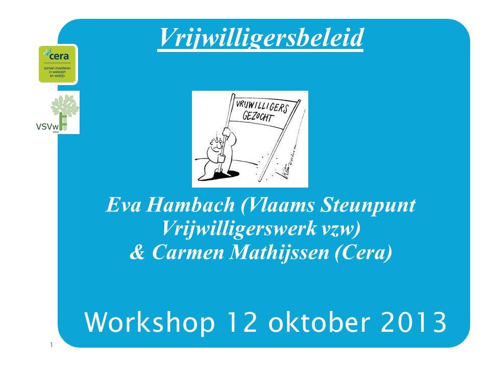 Vrijwilligersbeleid Eva Hambach (Vlaams Steunpunt Vrijwilligerswerk vzw) & Carmen Mathijssen (Cera)