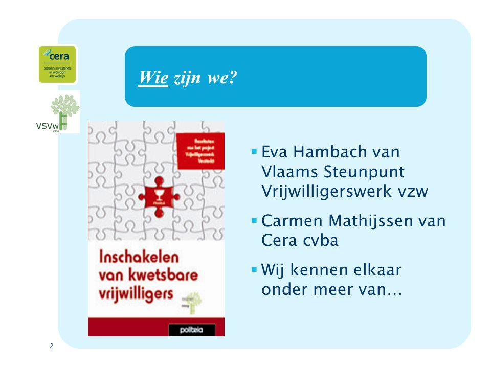 Wie zijn we Eva Hambach van Vlaams Steunpunt Vrijwilligerswerk vzw