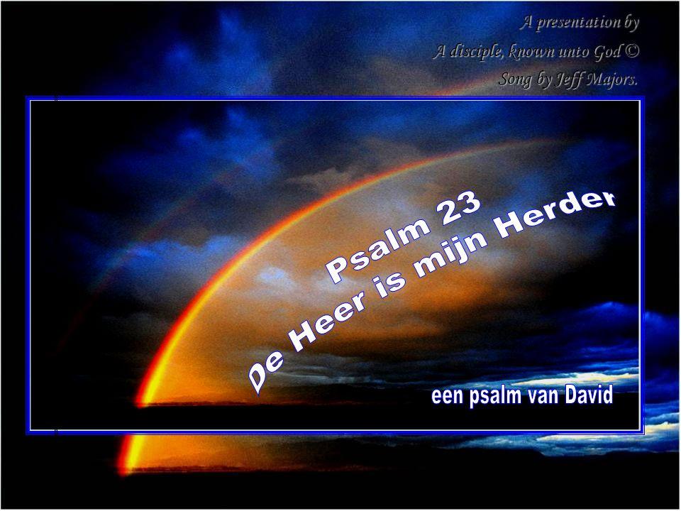 De Heer is mijn Herder Psalm 23