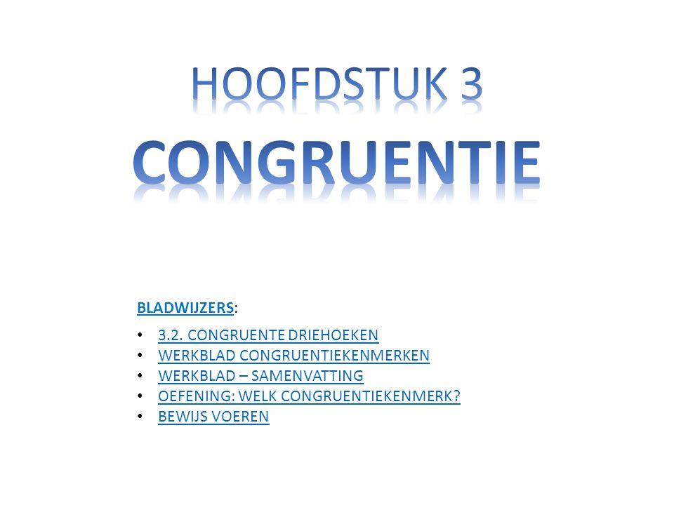 CONGRUENTIE HOOFDSTUK 3 BLADWIJZERS: 3.2. CONGRUENTE DRIEHOEKEN