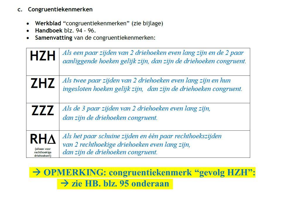  OPMERKING: congruentiekenmerk gevolg HZH :.  zie HB. blz