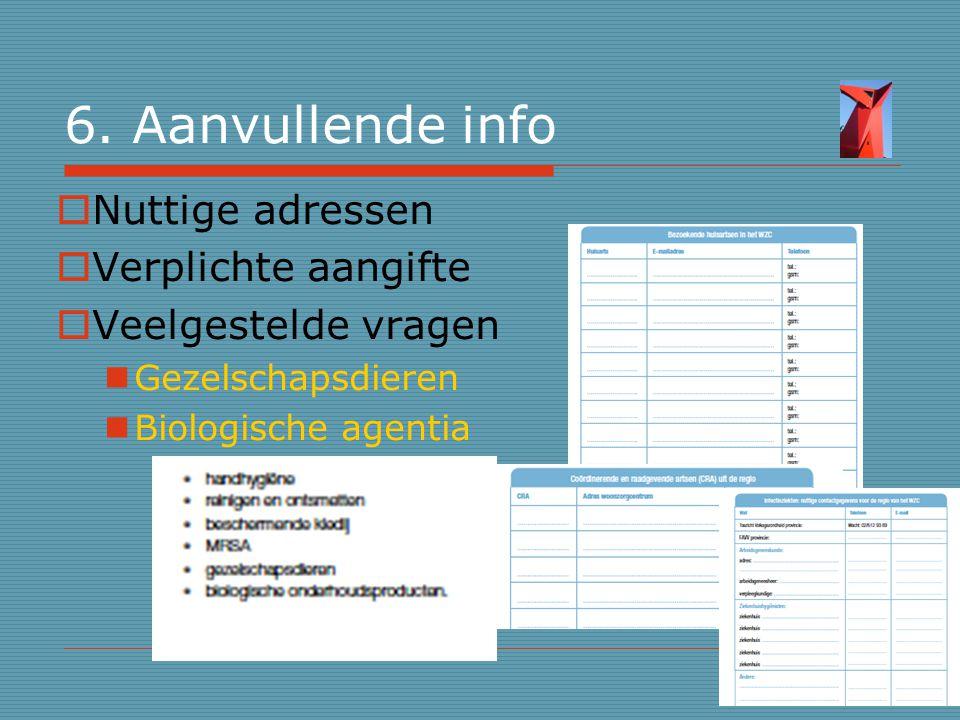 6. Aanvullende info Nuttige adressen Verplichte aangifte