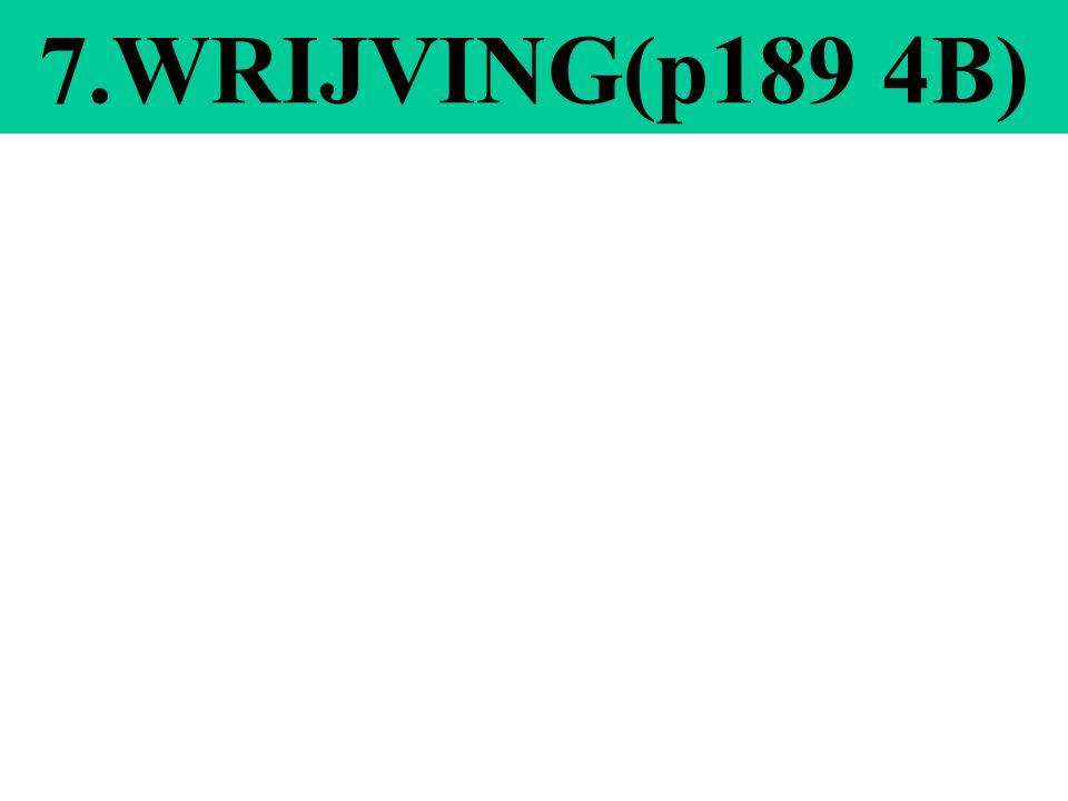 7.WRIJVING(p189 4B)