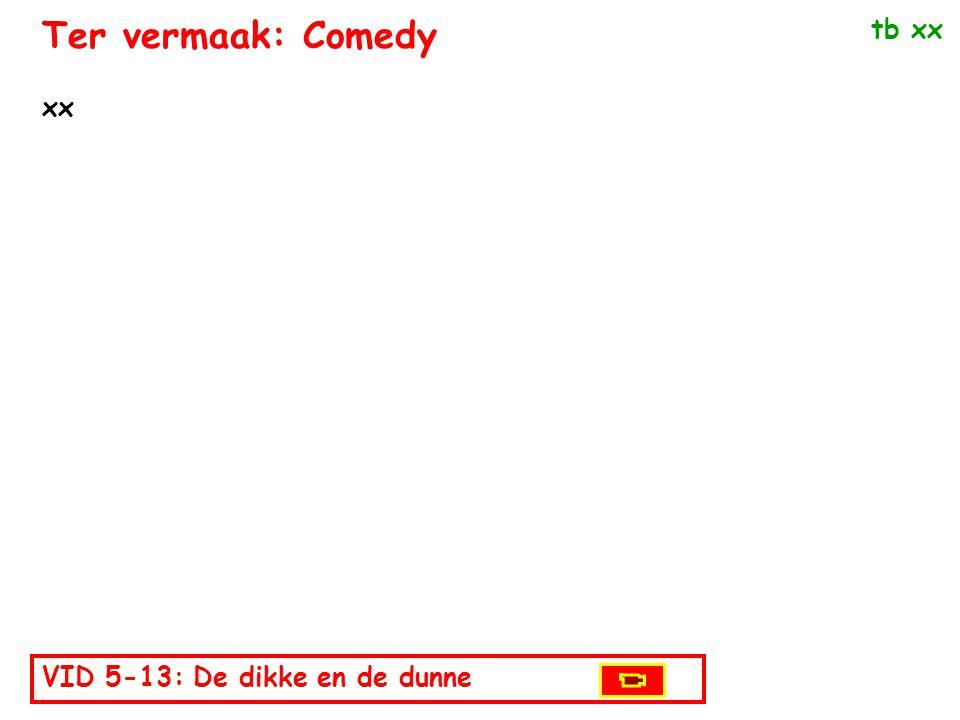 Ter vermaak: Comedy tb xx xx VID 5-13: De dikke en de dunne