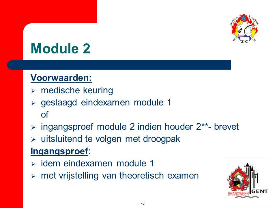 Module 2 Voorwaarden: medische keuring geslaagd eindexamen module 1 of