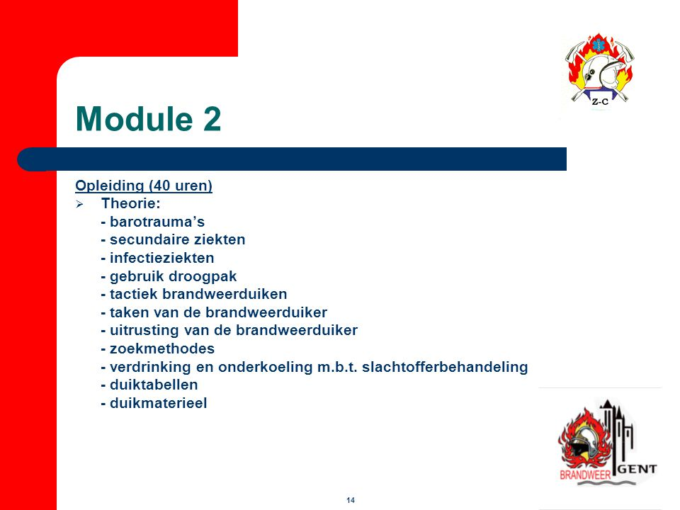 Module 2 Opleiding (40 uren) Theorie: - barotrauma's