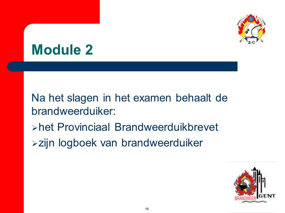 Module 2 Na het slagen in het examen behaalt de brandweerduiker: