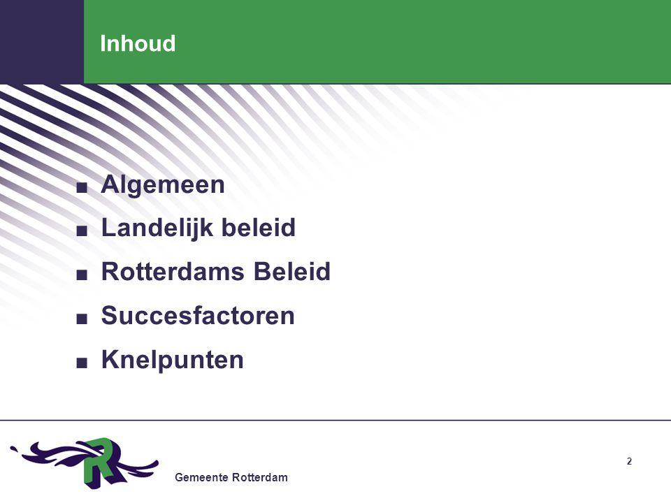 Algemeen Landelijk beleid Rotterdams Beleid Succesfactoren Knelpunten