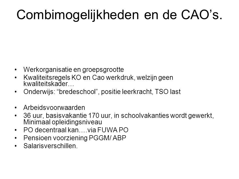 Combimogelijkheden en de CAO's.