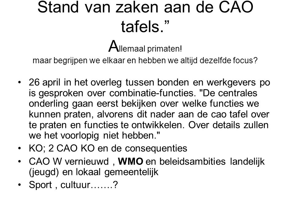 Stand van zaken aan de CAO tafels. Allemaal primaten