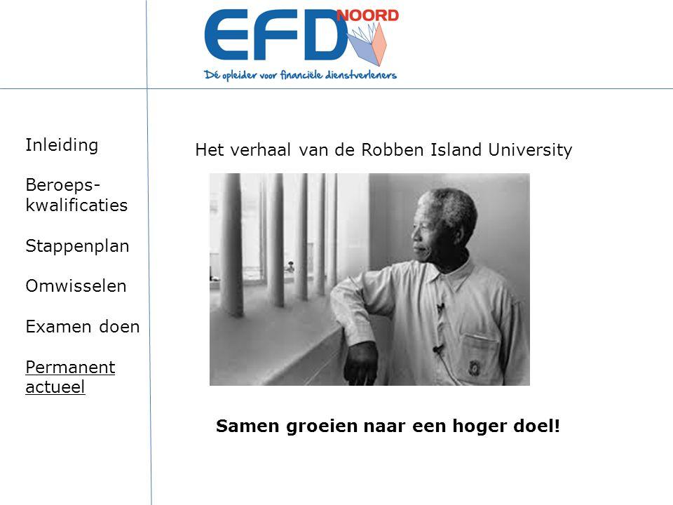 Inleiding Beroeps-kwalificaties. Stappenplan. Omwisselen. Examen doen. Permanent actueel. Het verhaal van de Robben Island University.