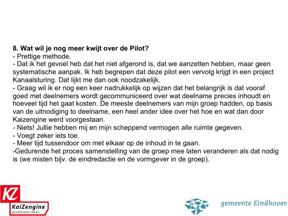 Hoe nu verder - Successen verzilveren ! Platform in de lucht tot …..2010. Project kanaalsturing.