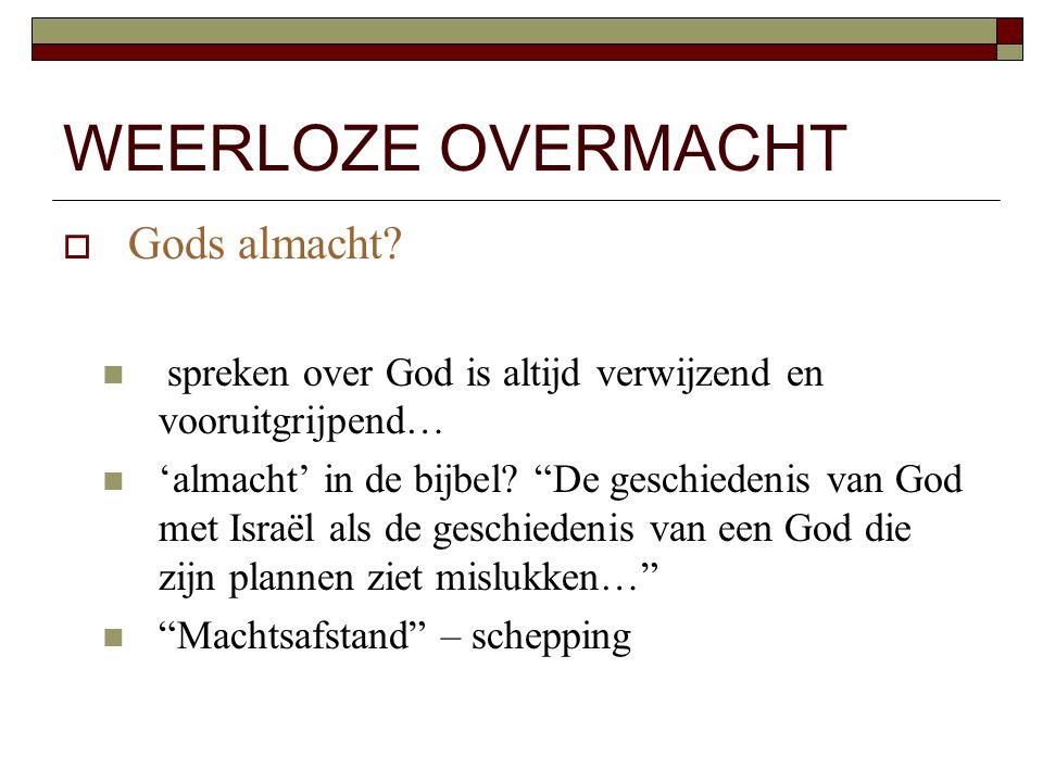 WEERLOZE OVERMACHT Gods almacht