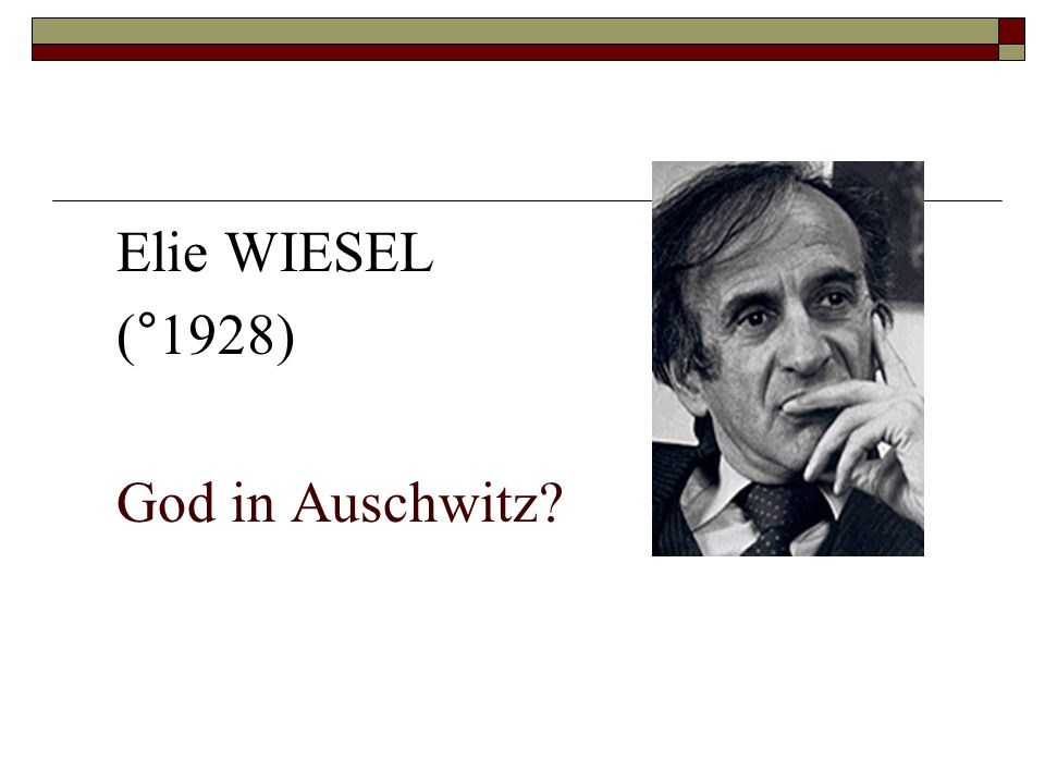 Elie WIESEL (°1928) God in Auschwitz