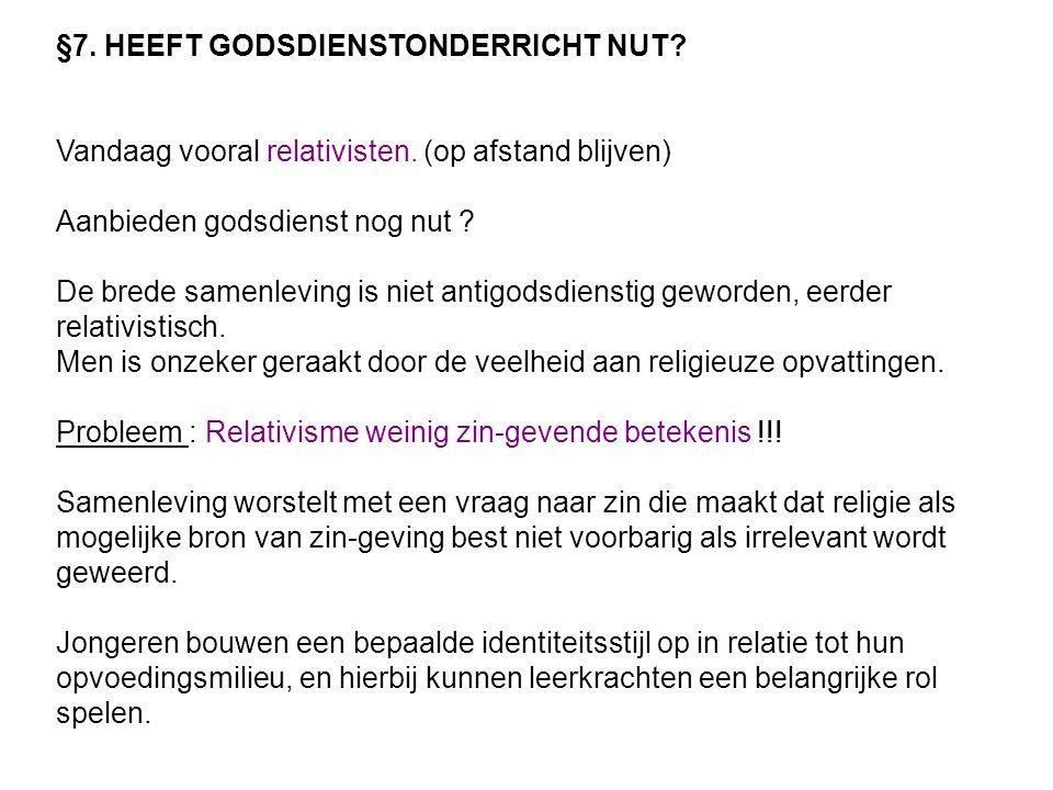 §7. HEEFT GODSDIENSTONDERRICHT NUT
