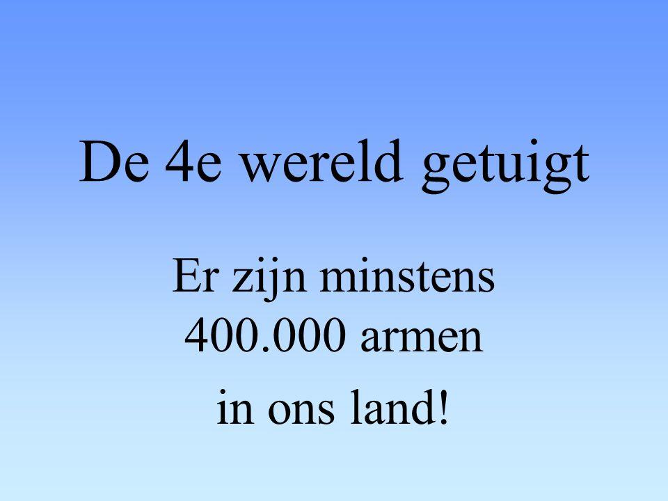 Er zijn minstens 400.000 armen in ons land!