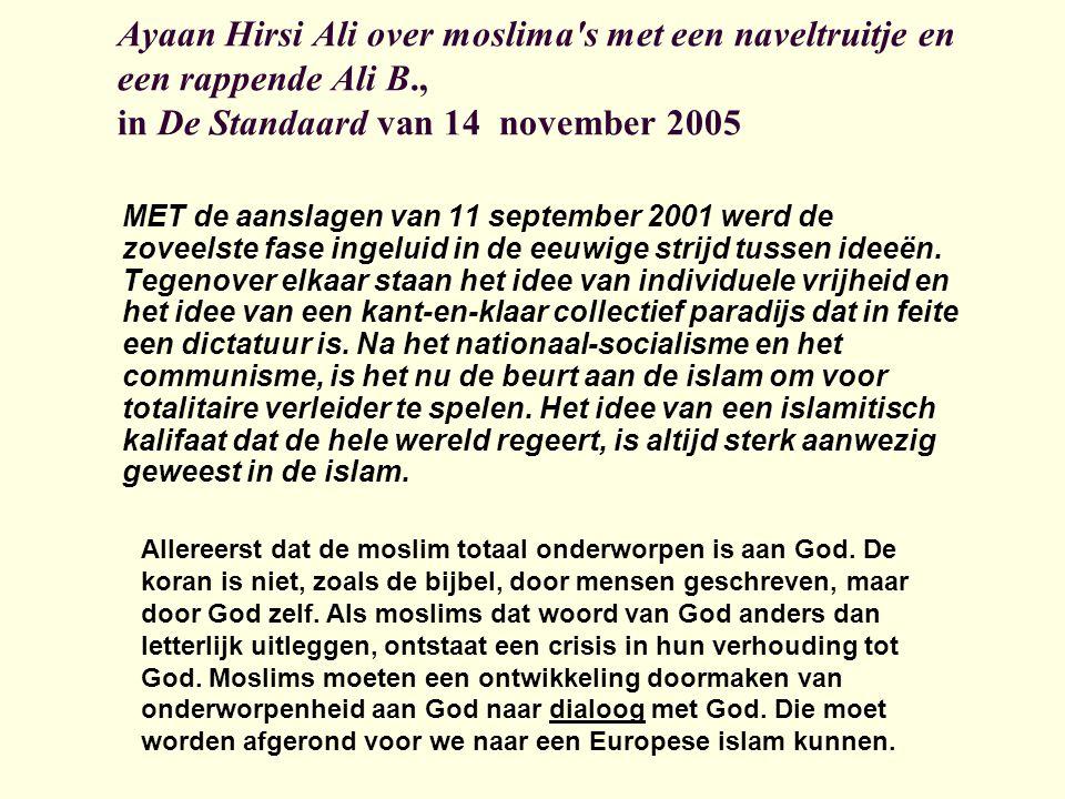 Ayaan Hirsi Ali over moslima s met een naveltruitje en een rappende Ali B., in De Standaard van 14 november 2005