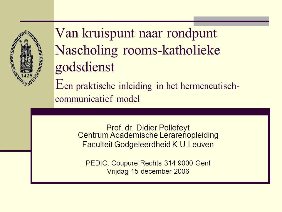 Van kruispunt naar rondpunt Nascholing rooms-katholieke godsdienst Een praktische inleiding in het hermeneutisch-communicatief model