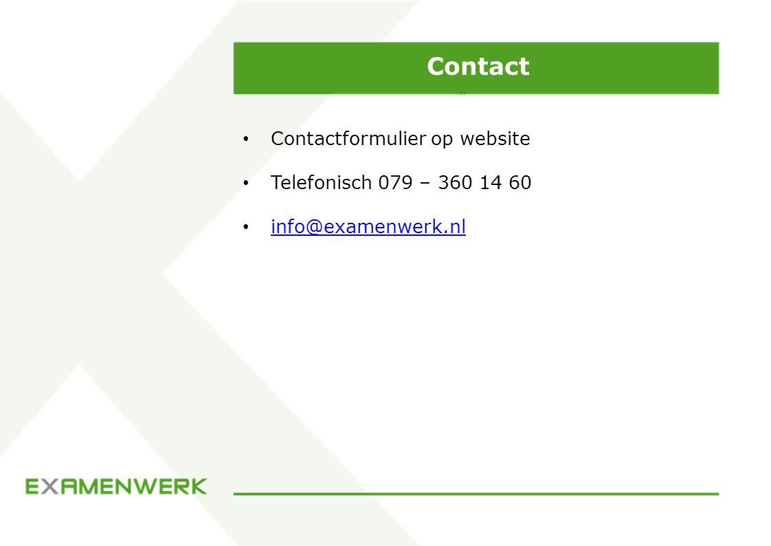 Contact Contactformulier op website Telefonisch 079 – 360 14 60