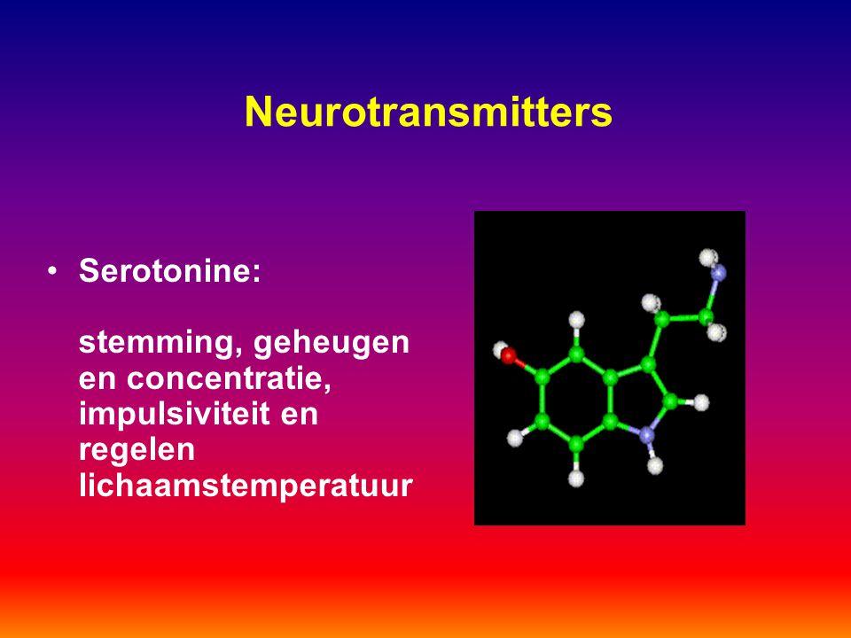 Neurotransmitters Serotonine: stemming, geheugen en concentratie, impulsiviteit en regelen lichaamstemperatuur.