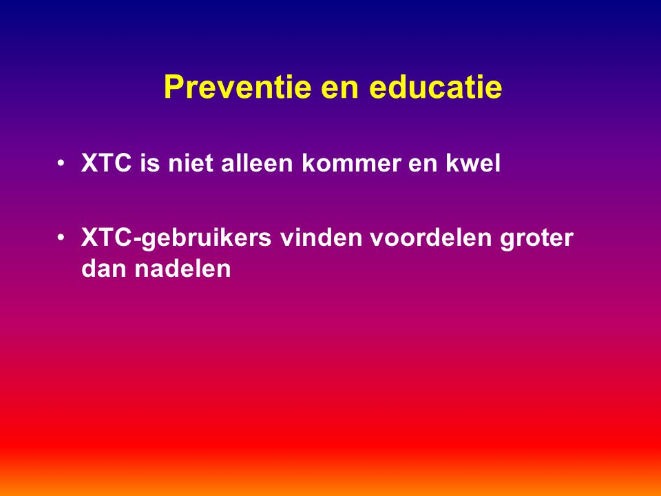 Preventie en educatie XTC is niet alleen kommer en kwel