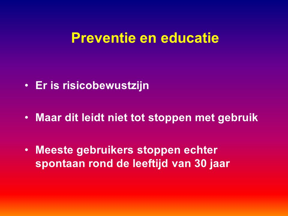 Preventie en educatie Er is risicobewustzijn
