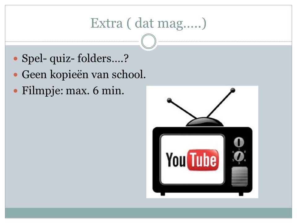 Extra ( dat mag…..) Spel- quiz- folders…. Geen kopieën van school.