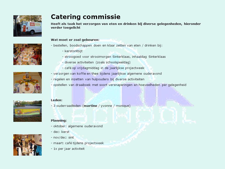 Catering commissie Heeft als taak het verzorgen van eten en drinken bij diverse gelegenheden, hieronder verder toegelicht.