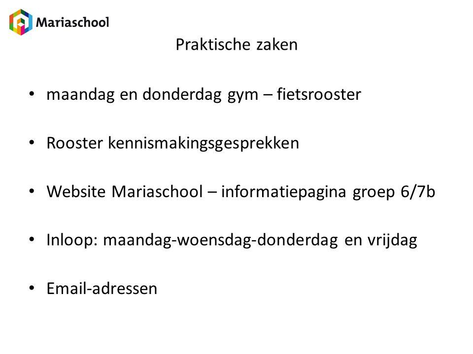 Praktische zaken maandag en donderdag gym – fietsrooster. Rooster kennismakingsgesprekken. Website Mariaschool – informatiepagina groep 6/7b.