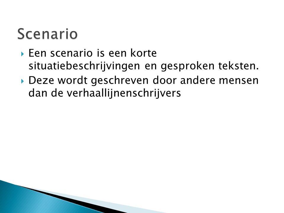 Scenario Een scenario is een korte situatiebeschrijvingen en gesproken teksten.