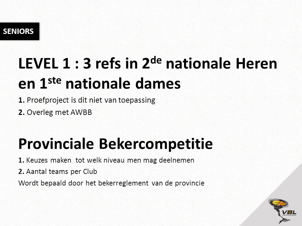 LEVEL 1 : 3 refs in 2de nationale Heren en 1ste nationale dames