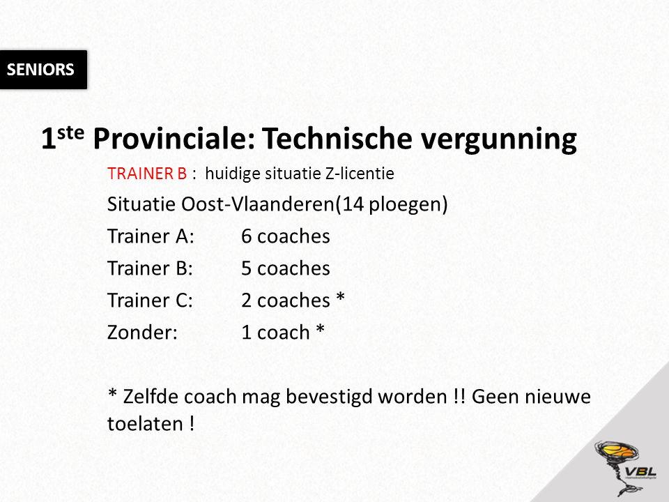1ste Provinciale: Technische vergunning