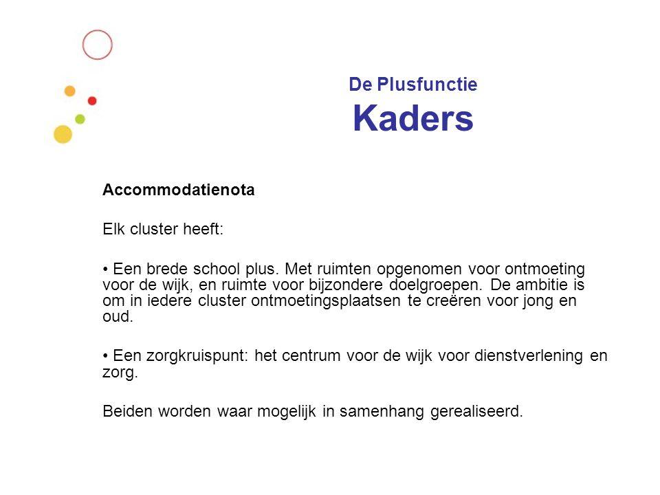De Plusfunctie Kaders Accommodatienota Elk cluster heeft:
