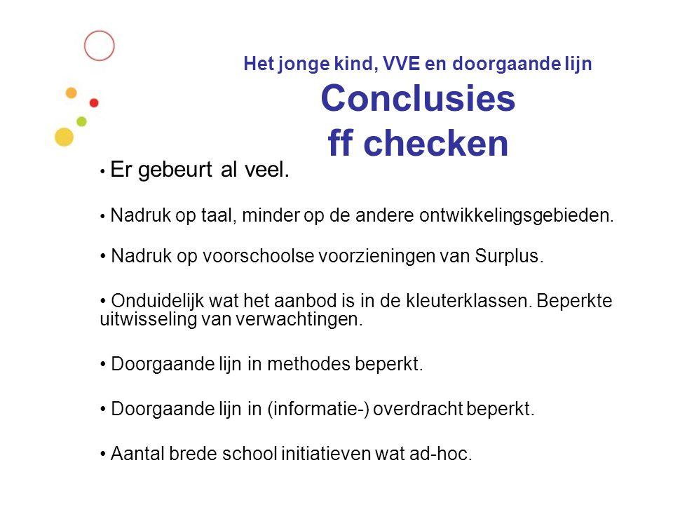 Het jonge kind, VVE en doorgaande lijn Conclusies ff checken