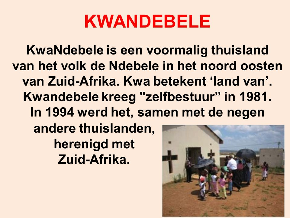 KWANDEBELE KwaNdebele is een voormalig thuisland