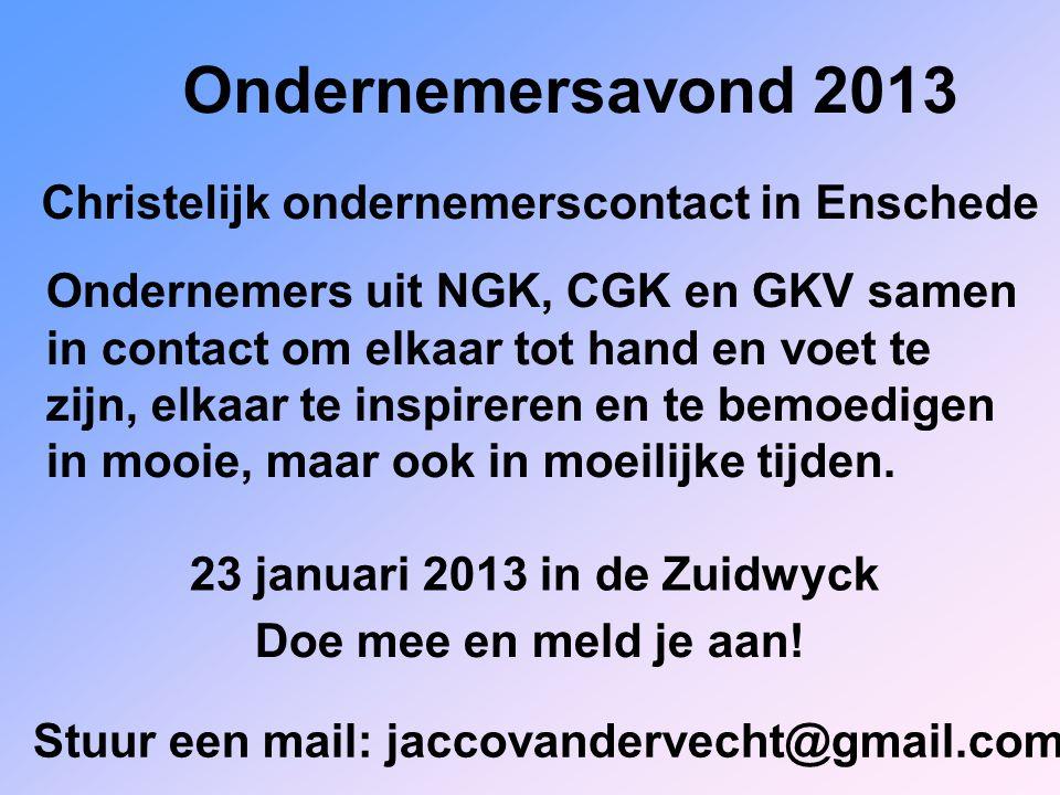 Ondernemersavond 2013 Christelijk ondernemerscontact in Enschede