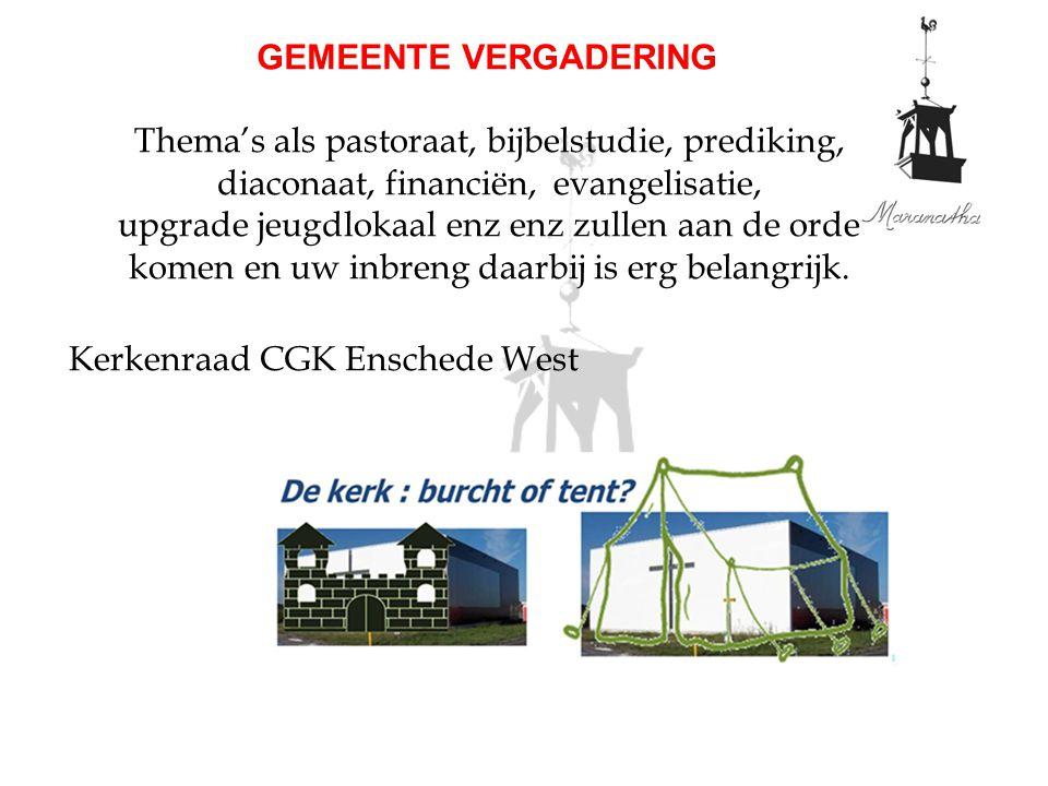 Kerkenraad CGK Enschede West GEMEENTE VERGADERING