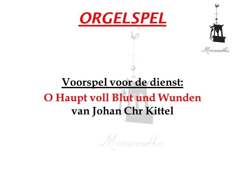 ORGELSPEL Voorspel voor de dienst: