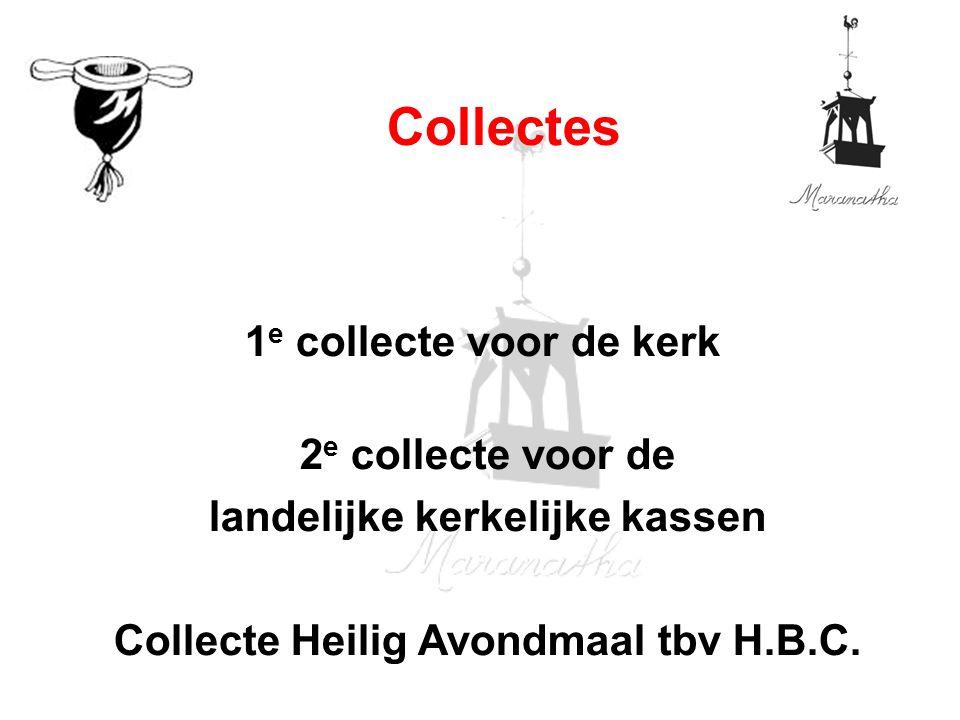 landelijke kerkelijke kassen Collecte Heilig Avondmaal tbv H.B.C.
