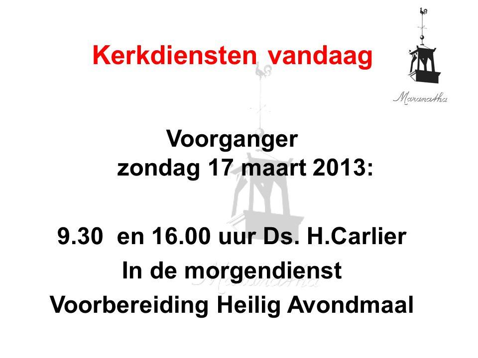 Voorganger zondag 17 maart 2013: Voorbereiding Heilig Avondmaal