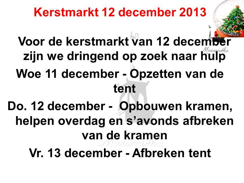 Woe 11 december - Opzetten van de tent Vr. 13 december - Afbreken tent