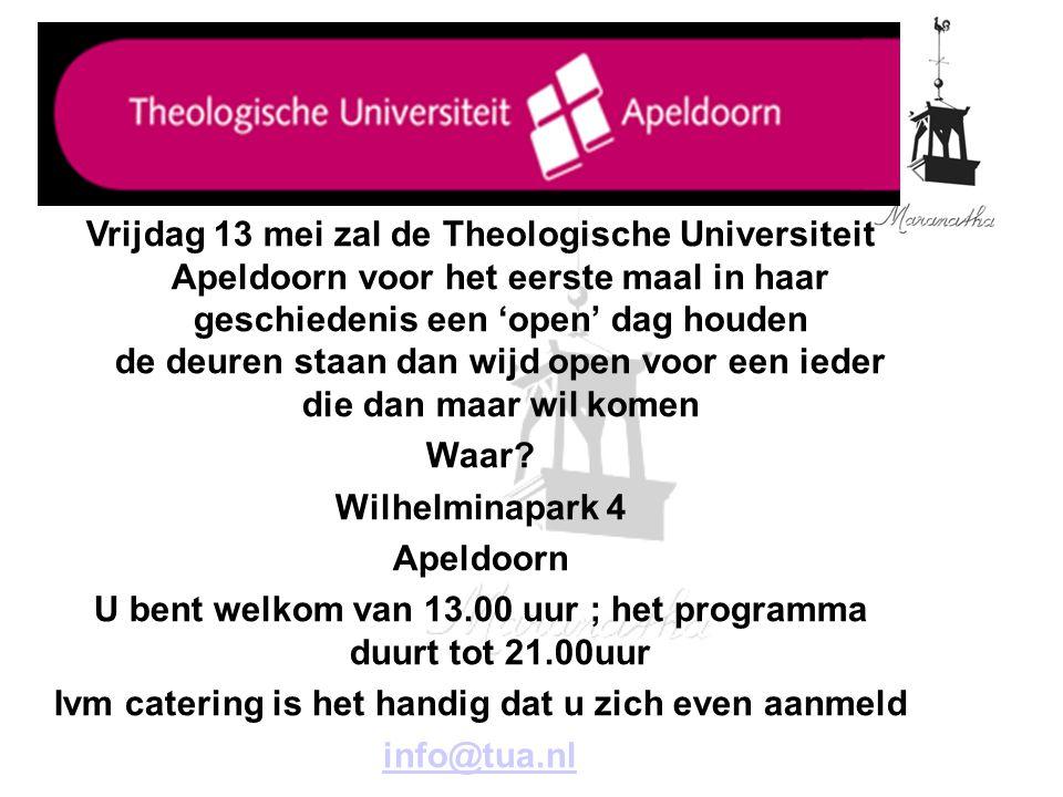 U bent welkom van 13.00 uur ; het programma duurt tot 21.00uur